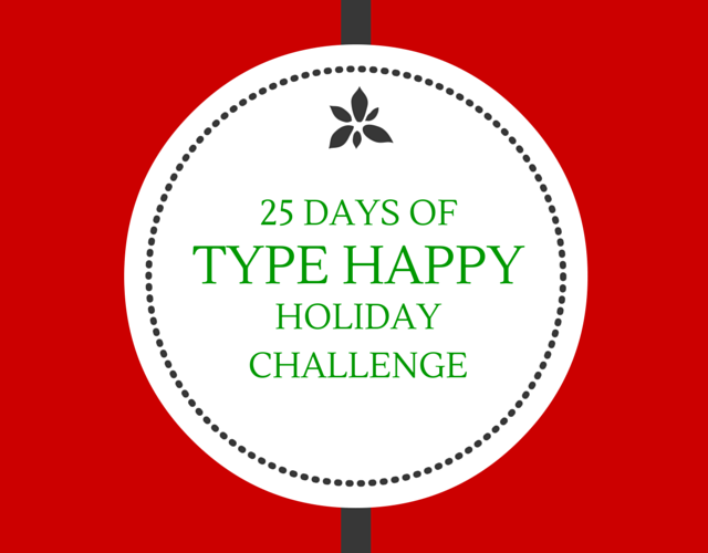 25 days of type happy holiday challenge
